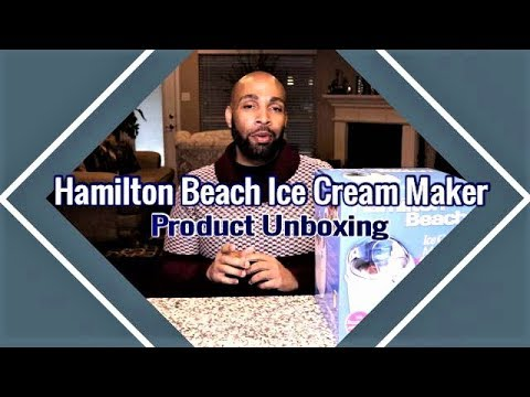 Hamilton Beach Ice Cream Maker  Product Unboxing & Review