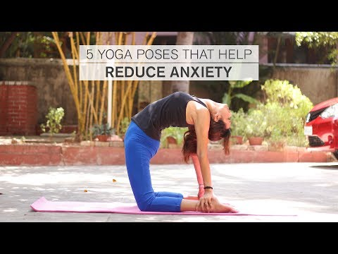 5 Yoga Poses That Help Reduce Anxiety