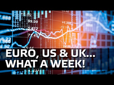 Euro, US & UK... What A Week!