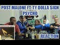 POST MALONE FT TY DOLLA $IGN - PSYCHO REACTION/REVIEW