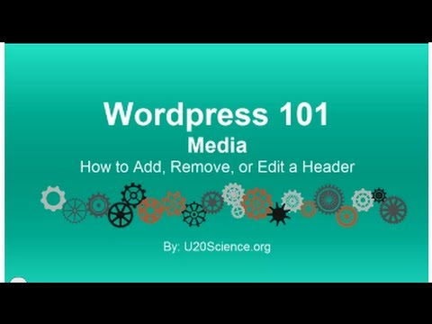 Wordpress 101 Tutorial: How to Add, Remove, or Edit a Header