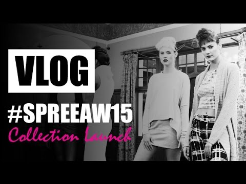VLOG! #SPREEAW15 Collection Launch