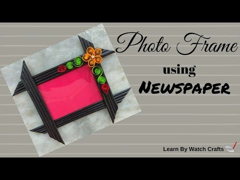 Make a Photo Frame with newspaper at Your Home (DIY) | Learn By Watch Crafts