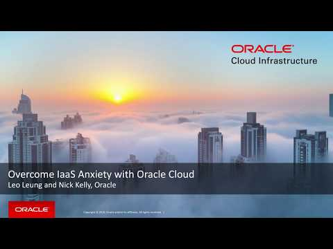 Oracle Cloud Infrastructure Webinar: Overcome IaaS Anxiety with Oracle