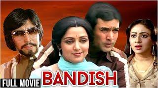 Bandish Full Hindi Movie | Rajesh Khanna, Hema Malini, Danny Denzongpa | Classic Hindi Movies