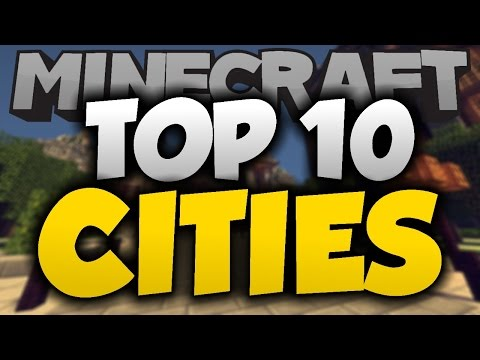 Top 10 Minecraft Cities of All Time! - Best Minecraft City Builds