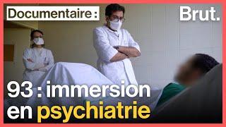 93 : immersion aux urgences psychiatriques
