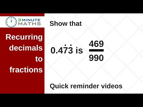 How to convert a recurring decimal to a large fraction - GCSE mathematics 7+