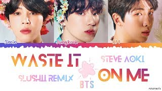 Download (Eng/Kor) Steve Aoki ft. BTS - 'Waste It On Me' (Slushii REMIX) Lyrics Video