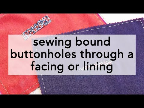 Sewing a Bound Buttonhole through a Facing or Lining   Vintage on Tap