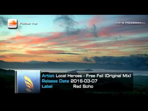 Local Heroes - Free Fall (Original Mix)