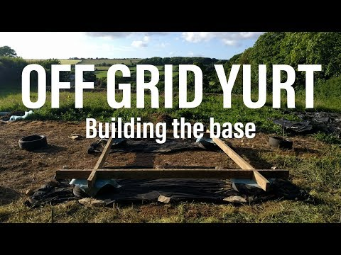 Building our yurt base on the field - Part 1