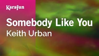 Karaoke Somebody Like You  Keith Urban