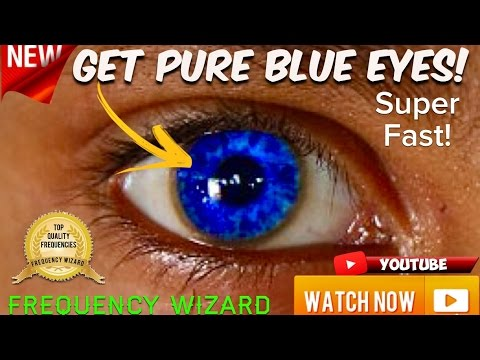 GET PURE BLUE EYES FAST! CHANGE YOUR EYE COLOR TO BLUE! SUBLIMINAL AFFIRMATIONS HYPNOSIS BIOKINESIS