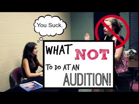 What NOT to Do at an Audition!