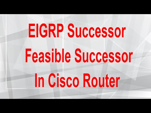 EIGRP Successor and Feasible Successor in Cisco Router - Part 36  CCNA 200-125 (Routing & Switching)