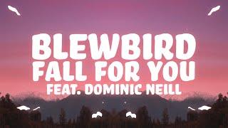 Blewbird - Fall For You (Lyrics) ft. Dominic Neill