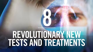 Interconnected: Episode 8 –Revolutionary New Tests and Treatments