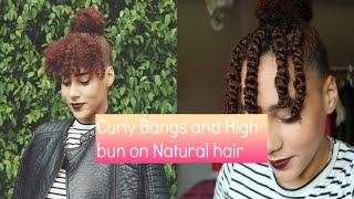 High Bun And Curly Bang Natural Hair Easy Hairstyles Music Jinni