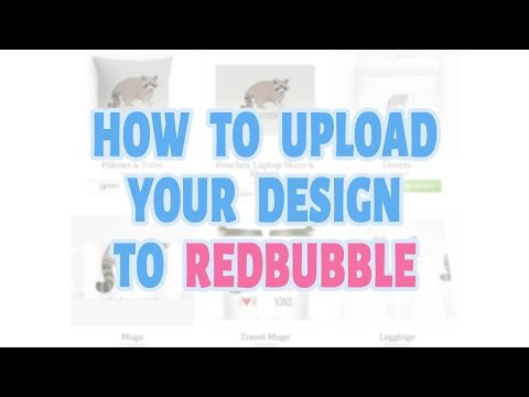 How To Upload Your Design To Redbubble