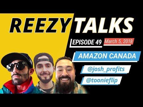 AMAZON CANADA | WHAT YOU NEED TO KNOW | Josh Profits & ToonieFlip  | Reezy Talks #49