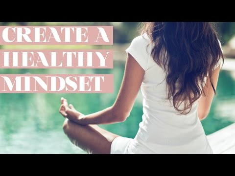 5 STEPS FOR A HEALTHY MINDSET | HEALTHY YOU, HEALTHY ME