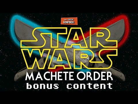Star Wars Machete Order - TGS 0301 Bonus Content