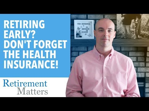 Retiring Early? Don't forget the health insurance!
