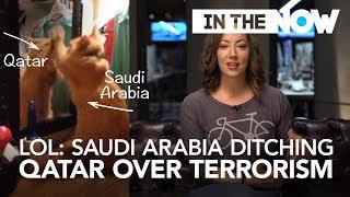 LOL: Saudi Arabia ditching Qatar over terrorism