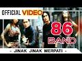 86 Band Jinak Jinak Merpati Official Video