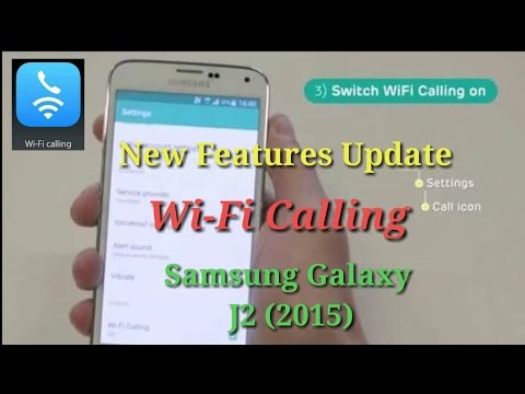 j2 (2015)Samsung Galaxy Wi-Fi Calling  New Features Update