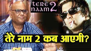 Tere Naam 2 के बारे में पूछने पर Director Satish Kaushik का Reaction