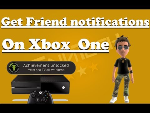How to get friend Notifications on Xbox one | By SNNTEC