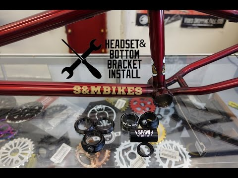 INSTALLING A HEADSET AND BOTTOM BRACKET ON YOUR BMX BIKE