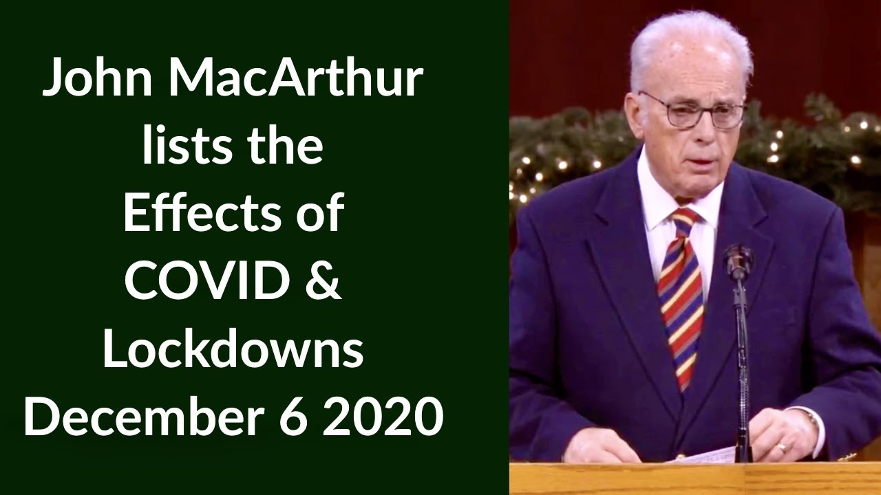 John MacArthur lists the effects of COVID & Lockdowns