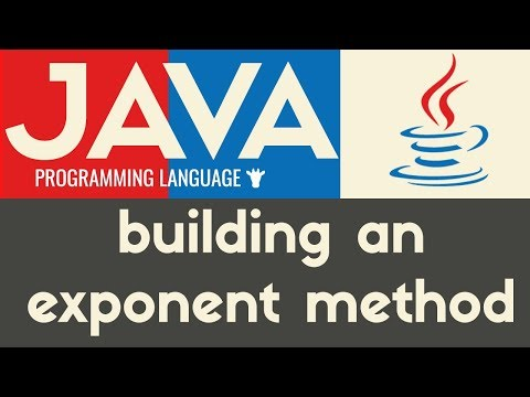 Building an Exponent Method | Java | Tutorial 22