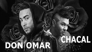 CHACAL Ft. DON OMAR - NO TE ENAMORES DE MI (REGGAETON 2017) (OFFICIAL AUDIO)