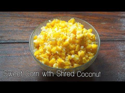 Thai Dessert | Sweet Corn with Shred coconut