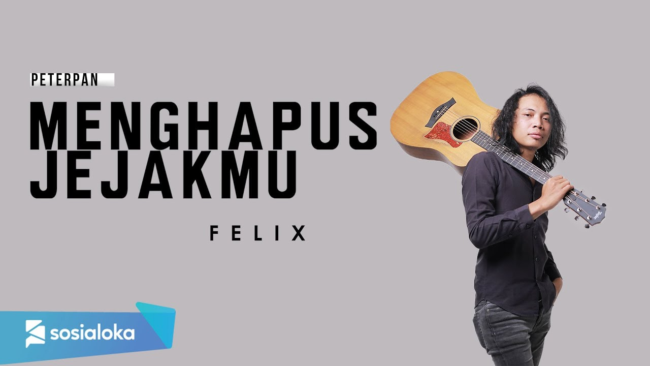 Felix Irwan - Menghapu Jejakmu
