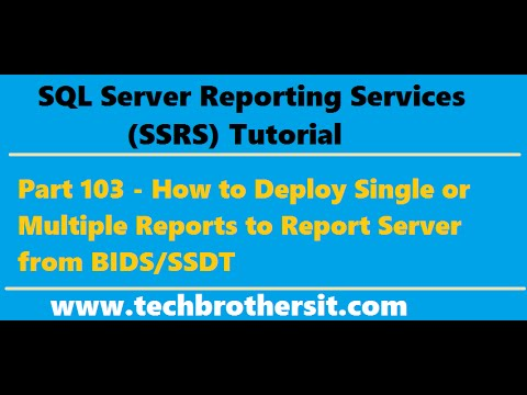 SSRS Tutorial Part 103-How to Deploy Single or Multiple Reports to Report Server from SSDT