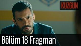 Kuzgun 18. Bölüm Fragman