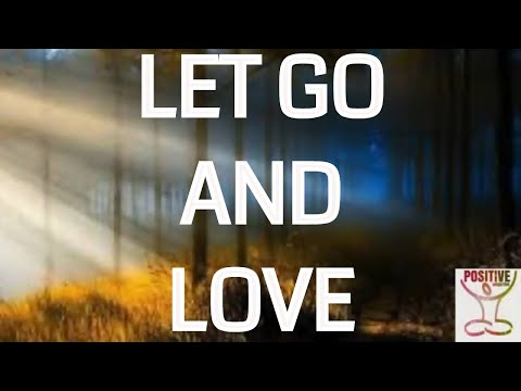 Let Go & Love - 10 Minute Guided Soothing & Healing Meditation on Releasing Love Blockages - Calming