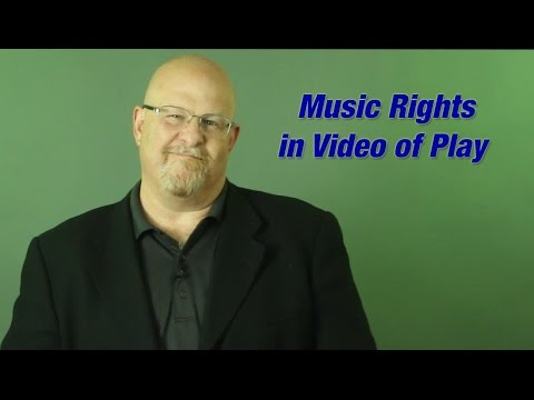 Music Rights in Video of Play - Entertainment Law Asked & Answered