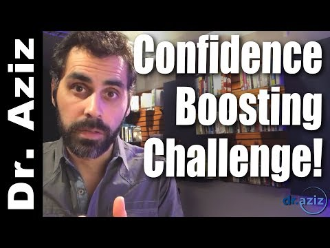 Confidence Boosting Mini-Challenge! - Dr. Aziz, Confidence Coach