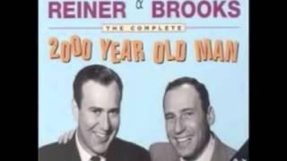The 2000 Year Old Man - Created and Performed by  Mel Brooks and Carl Reiner