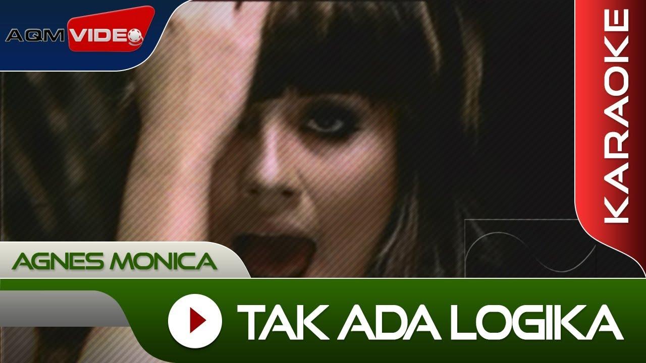 Download Agnes Monica - Tak Ada Logika   Karaoke MP3 Gratis