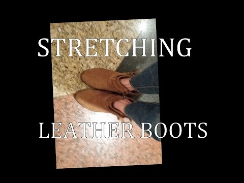 HOW TO STRETCH LEATHER BOOTS // around toe area..
