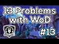 13 Unfortunate PROBLEMS With Warlords of Draenor