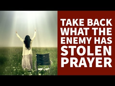 TAKE BACK WHAT THE ENEMY HAS BEEN STOLEN POWERFUL PRAYER  ✅