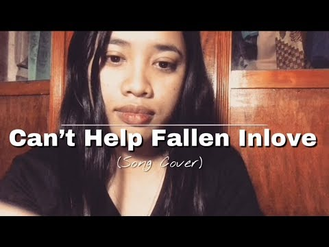 CAN'T HELP FALLEN INLOVE (Song Cover)